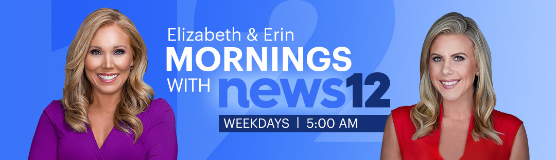 Elizabeth & Carol Mornings with News 12, Weekdays | 4:30AM